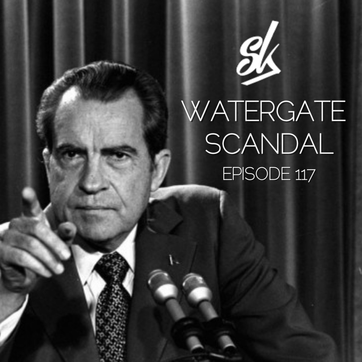Episode 117: Watergate: Unseating A President