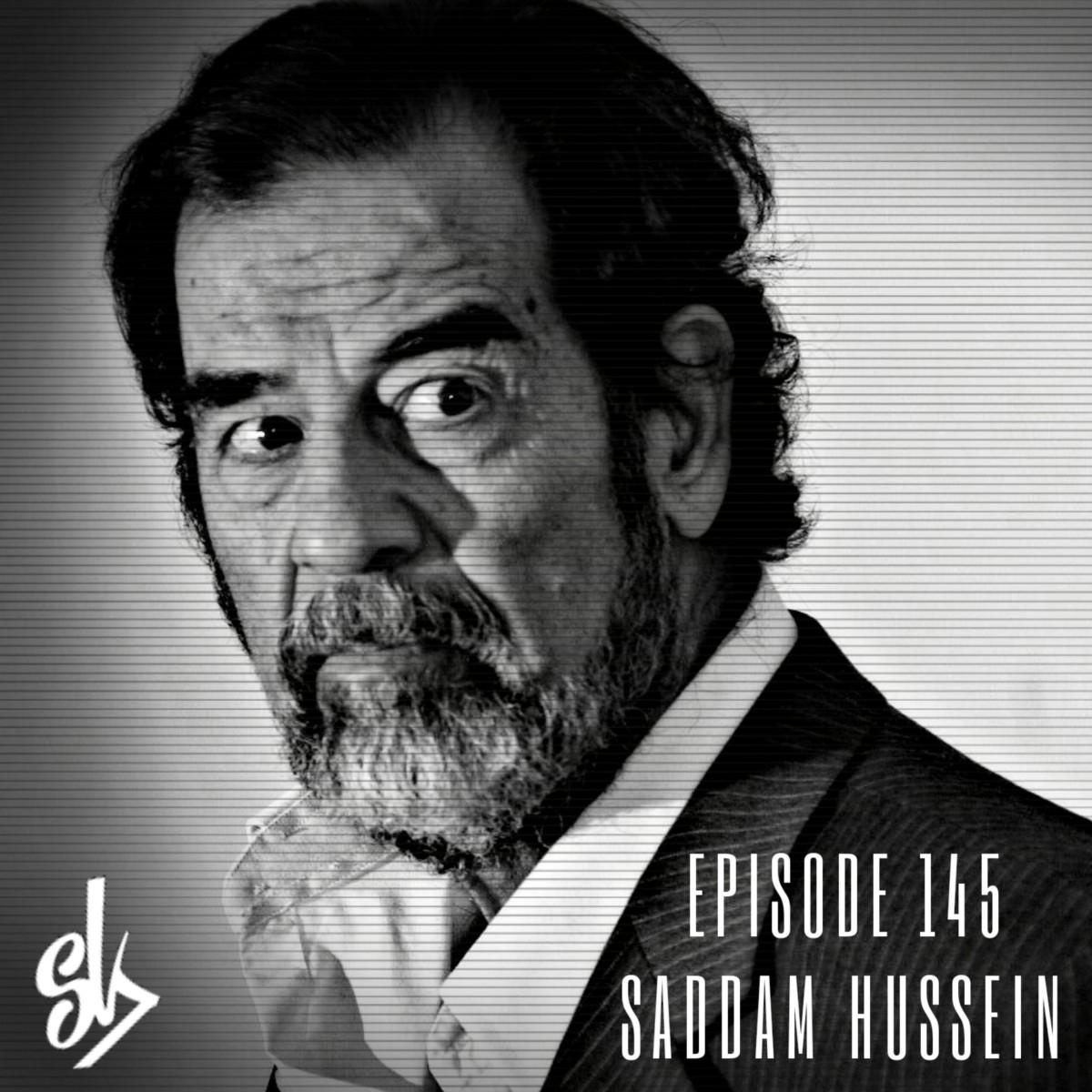 episode 145 saddam hussein evil dictator or evil. Black Bedroom Furniture Sets. Home Design Ideas
