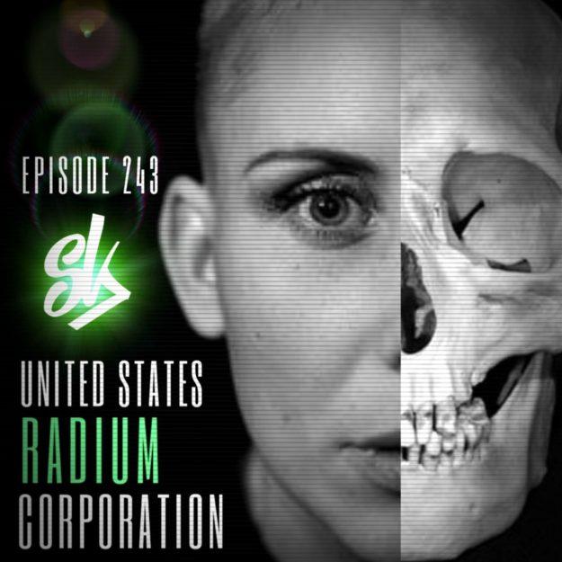 Sofa King To Ol: Episode 243: US Radium Corporation: Conspiracies And