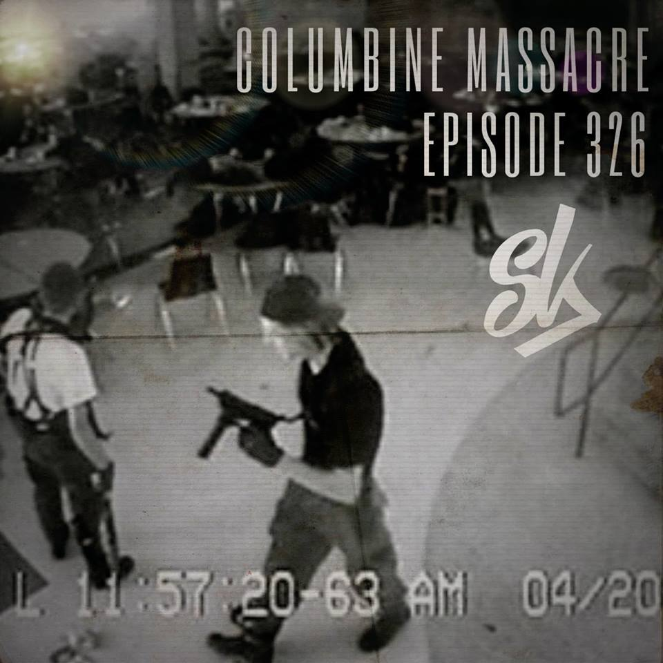 Episode 326: Columbine Massacre: On Psychopaths And