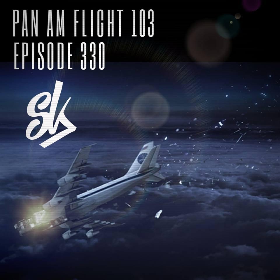 Episode 330 Pan Am Flight 103 The Lockerbie Bombing